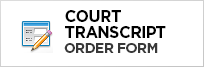Court Transcript Order Form