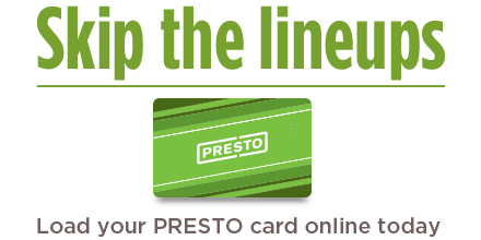 Skip the Lineups with PRESTO
