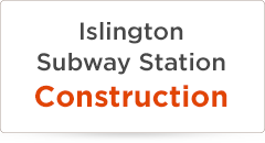 Islington Subway Station Construction