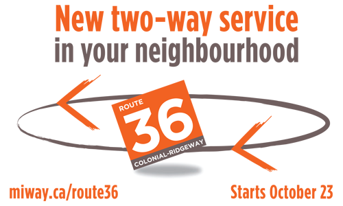 MiWay Route 36 Promotion: New twi-way service around your neighbourhood
