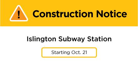 Construction at Islington Station Starting October 21